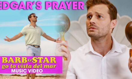 "Barb & Star Go To Vista Del Mar (2021 Movie) Official Music Video ""Edgar's Prayer"" – Jamie Dornan"