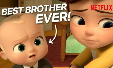 Boss Baby Being The Best Brother Ever | The Boss Baby: Back In Business | Netflix