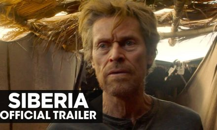 Siberia (2021 Movie) Official Trailer – Willem Dafoe