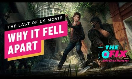 Why The Last of Us Movie Fell Apart – IGN The Fix: Entertainment