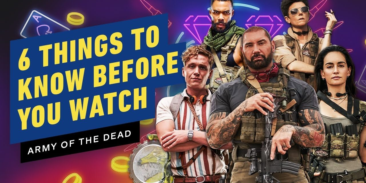 6 Things to Know Before You Watch Army of the Dead
