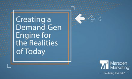 Creating a Demand Gen Engine for the Realities of Today
