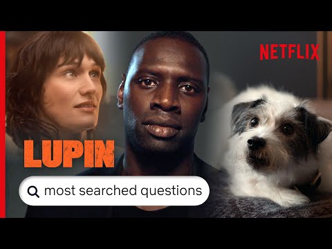 Lupin – Answers To The Most Searched For Questions | Netflix