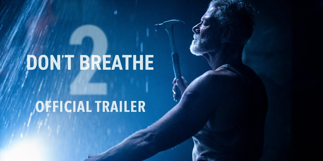 DON'T BREATHE 2 – Official Trailer (HD)   Exclusively In Movie Theaters August 13