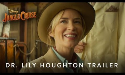 Jungle Cruise   Dr. Lily Houghton Trailer   July 30