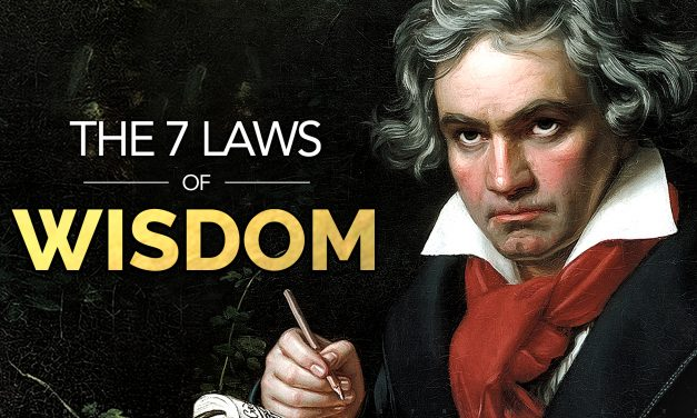 The 7 Laws of Wisdom – These Genius Minds Will Change Your Life (Ancient Philosophy)