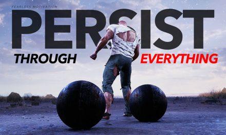 Persistence – Motivational Speech – Fearless Motivation