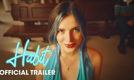 Habit (2021 Movie) Official Trailer – Bella Thorne, Gavin Rossdale, Libby Mintz