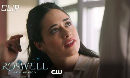 Roswell, New Mexico   Season 3 Episode 2   Not Lost Forever Scene   The CW