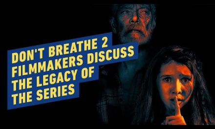 Don't Breathe 2 Filmmakers Discuss the Legacy of the Series