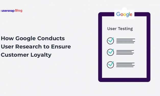 How Google Conducts User Research for Customer Loyalty in 2021