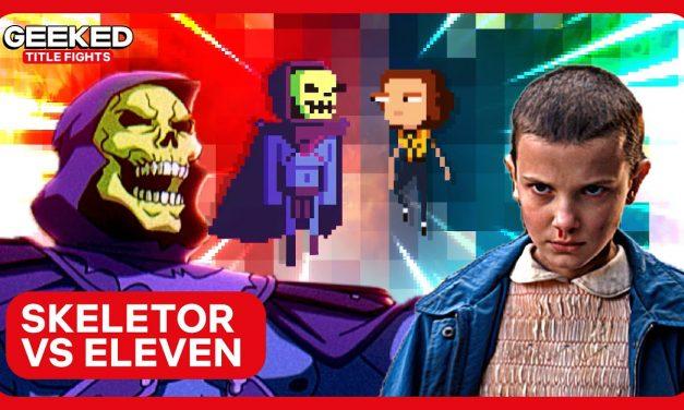 Skeletor vs Eleven | Title Fights | GEEKED