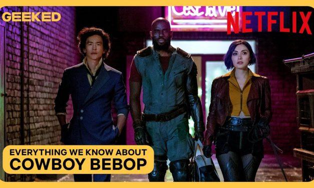 Cowboy Bebop: Everything We Know So Far | Netflix Geeked