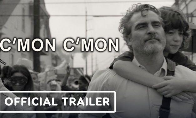 C'mon C'mon – Official Trailer (2021) Joaquin Phoenix