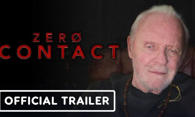 Zero Contact – Official Trailer (2021) Anthony Hopkins