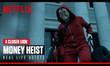 Money Heist   A Closer Look at Insane Real-Life Heists   Netflix Geeked