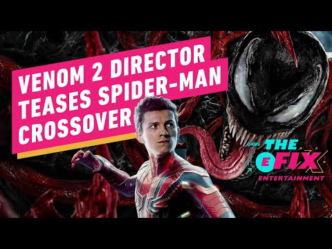 Venom 2 Director Teases Future Crossover with Spider-Man – IGN The Fix: Entertainment