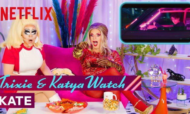 Drag Queens Trixie Mattel & Katya React to Kate | I Like to Watch | Netflix
