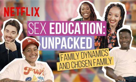 Sex Education Unpacked | Episode 1: Family Dynamics and Chosen Family | Netflix