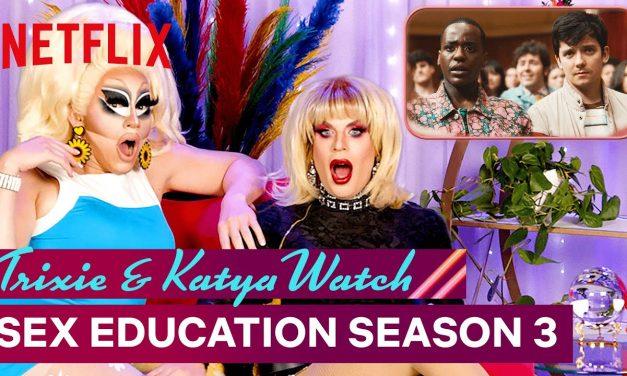 Drag Queens Trixie Mattel & Katya React to Sex Education Season 3 | I Like to Watch | Netflix