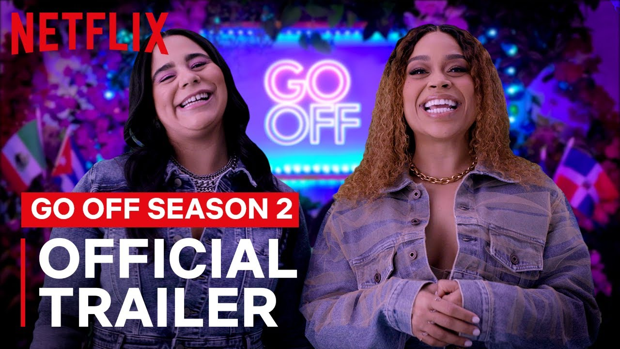 GO OFF S2 Trailer   Comedy Sketches Starring Jessica Marie Garcia & Julissa Calderon   Netflix